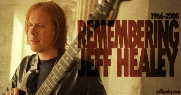 Remembering Jeff Healey – 1966-2008
