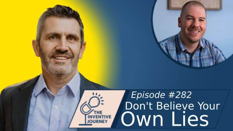 """Jeff Heggie - The Inventive Journey Podcast, """"Don't Believe Your Own Lies"""""""