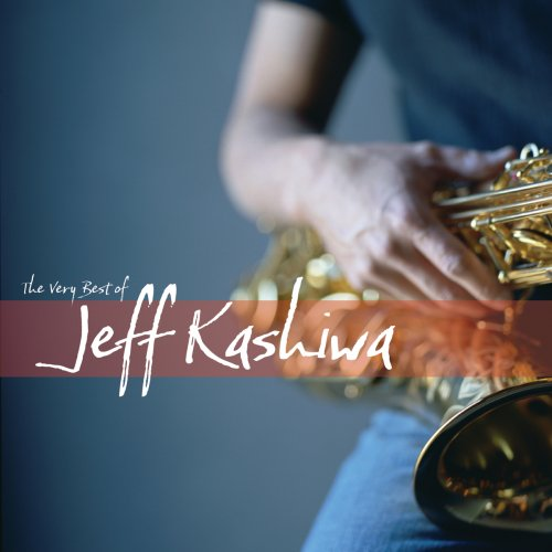 Very Best Of Jeff Kashiwa