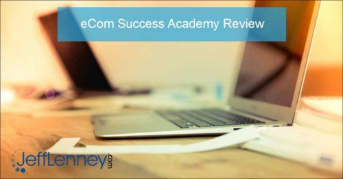 eCom Success Academy Review