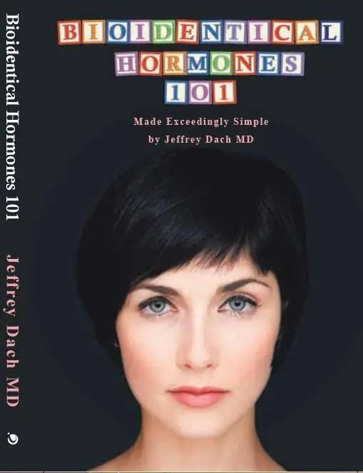 Cover_BioIdentical_Hormones_101_Jeffrey_Dach_MD