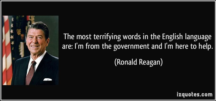 quote-the-most-terrifying-words-in-the-english-language-are-i-m-from-the-government-and-i-m-here-to-help-ronald-reagan-151789