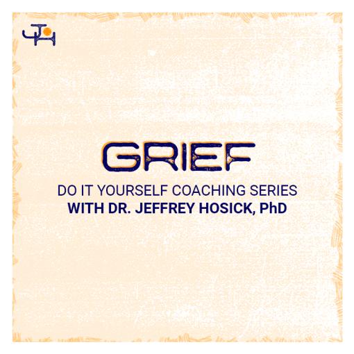 Grief Audiobook - DIY Coaching   Jeffrey Hosick