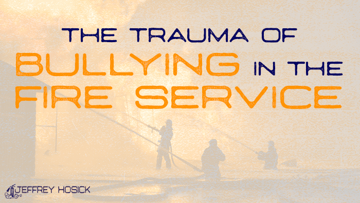 The Trauma of Bullying in the Fire Service
