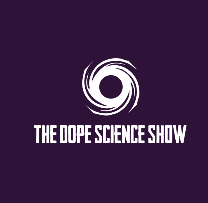 The Dope Science Show