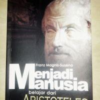 Resensi Buku: Menjadi Manusia (Belajar Dari Aristoteles)