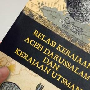 Jejak Keintiman Aceh Darussalam dan Kekhalifahan Turki Usmani