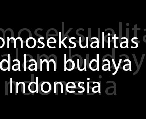 Homoseksualitas dalam Budaya Indonesia