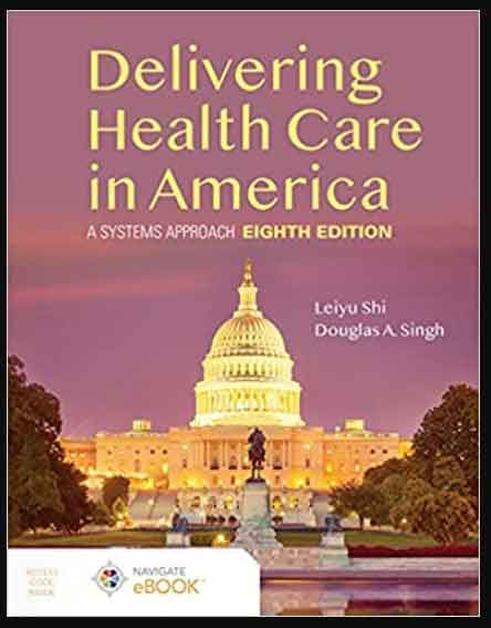 Image of Delivering Health Care In America A Systems Approach 8th Edition, pdf, ebook and download by Leiyu Shi