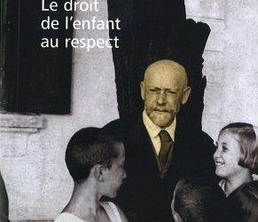 Les règles de la vie, pédagogie pour les jeunes et les adultes, J.Korczak