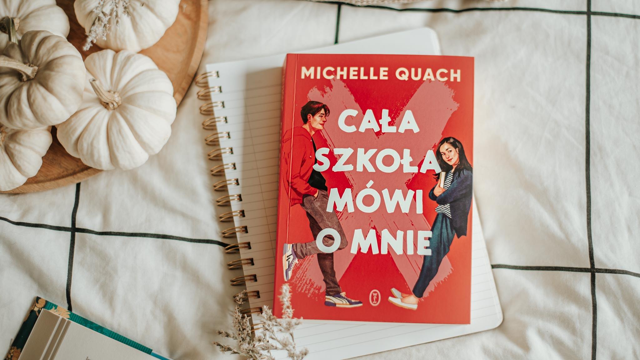 Cała szkoła mówi o mnie – Michelle Quach