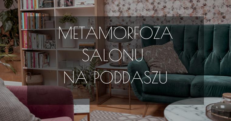 Metamorfoza salonu na poddaszu