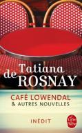 https://jelisetjeraconte.wordpress.com/2016/08/27/219-cafe-lowendal-et-autres-nouvelles-tatiana-de-rosnay/