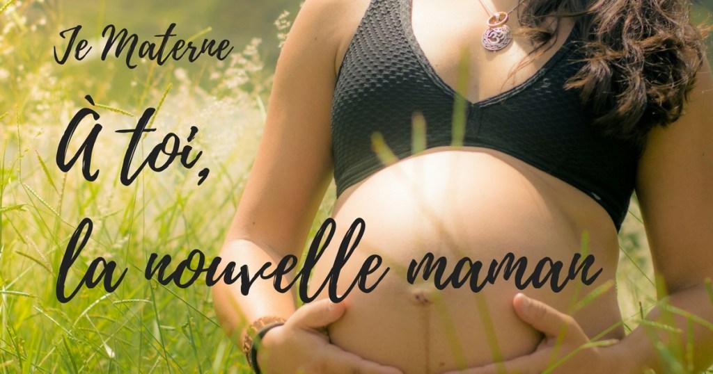 À toi la nouvelle maman, Je Materne
