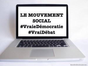 Le mouvement social #VraieDémocratie #VraiDébat: À quand une véritable démocratie transparente? Blog Marie-Eve Boudreault, Auteure, blogueuse