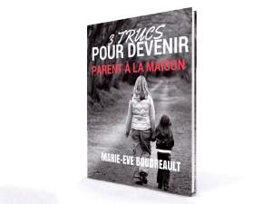 image guide gratuit 3 trucs pour devenir parent à la maison auteure marie-eve boudreault, blogueuse du québec