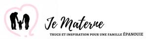 Blogue Je Materne - Trucs, inspiration et expertise en parentalité pour une famille ÉPANOUIE - 3 guides pratiques pour parent gratuits! Materner, parentalité proximale, naturelle, cododo, portage, bienveillance, maternité, être maman, être un parent zen, éducation en famille, éducation autonome, concept du continuum, motricité libre, porter son bébé, trucs de parentalité
