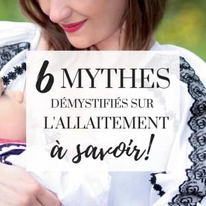 6 mythes démystifiés sur l'allaitement que vous devez absolument savoir, Ressource parentale Je Materne
