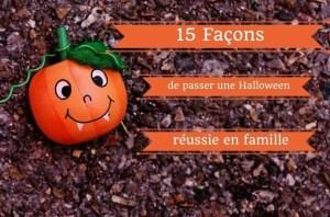 """15 façons de passer une Halloween réussie en famille, à lire sur le blogue Je Materne. Et réclamez votre trousse gratuite """"Famille épanouie""""!"""