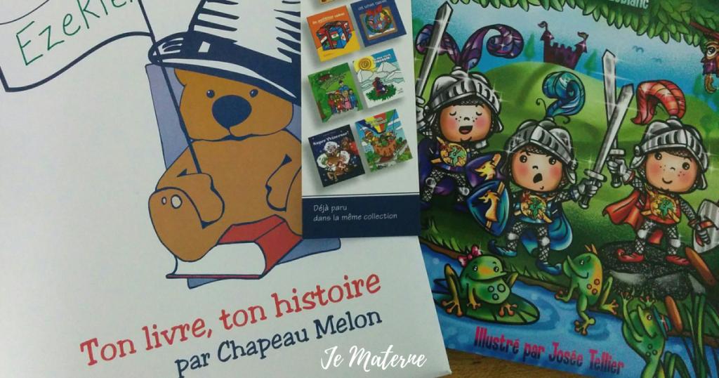 """Ton livre, ton histoire, par Chapeau Melon - Découvrez """"Ton livre, ton histoire,"""" un livre personnalisé et enchanteur où votre enfant est le héros, Blogue Je Materne"""