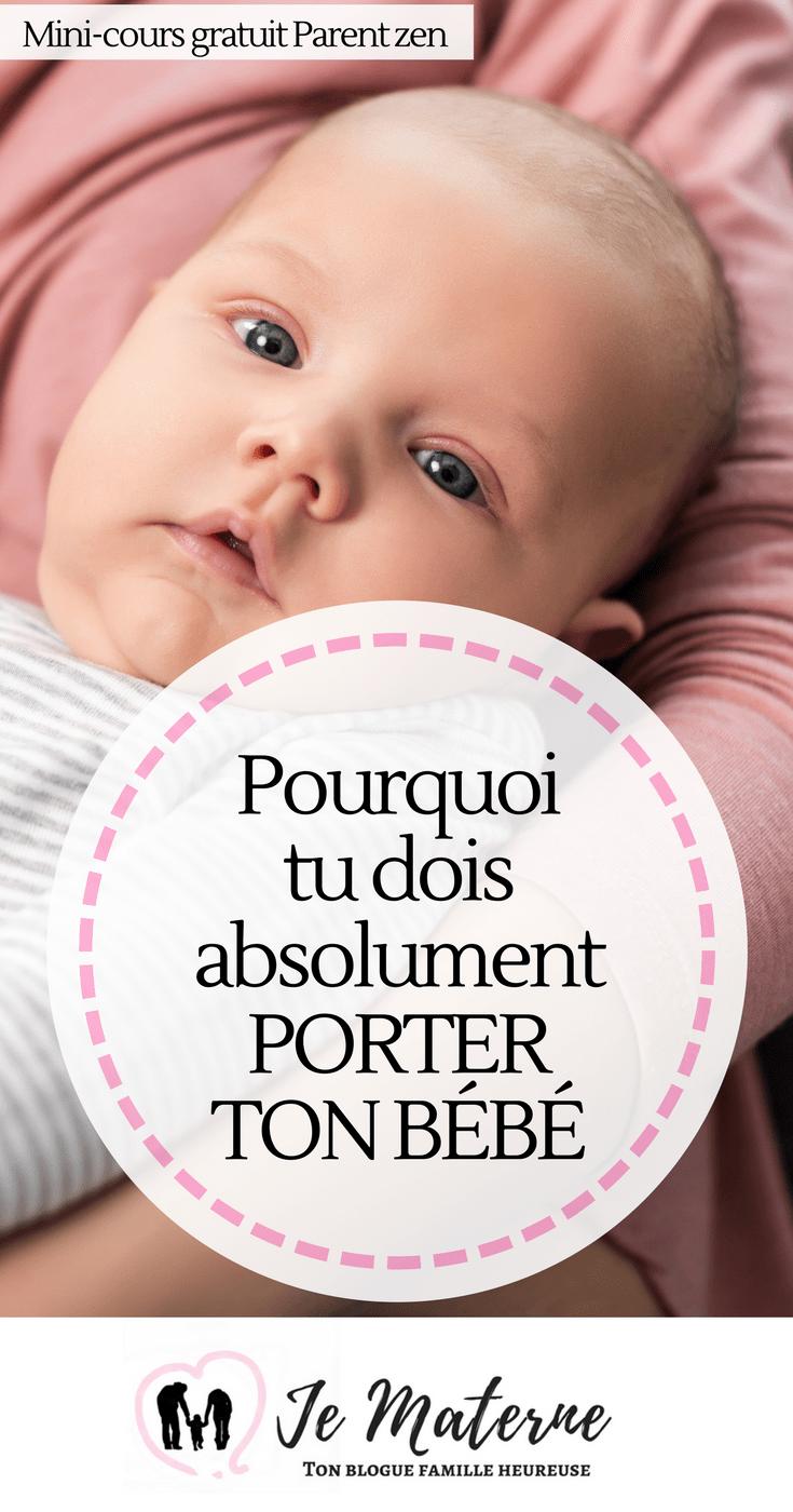 Mini-cours gratuit Parent Zen 3 - Pourquoi tu dois absolument porter bébé