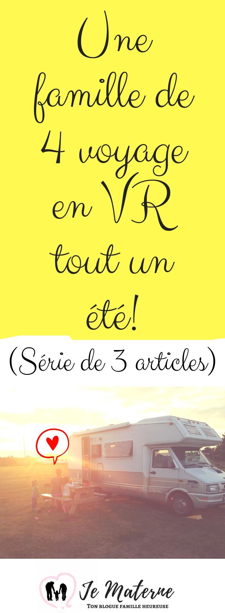 Une famille de 4 voyage en VR tout un été! Série de 3 article pour tout savoir. À lire absolument sur JeMaterne.com