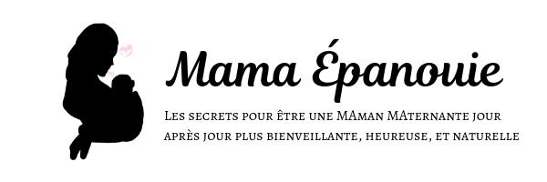 Mama Épanouie - Les secrets pour être une MAman MAternante jour après jour plus bienveillante, heureuse, et naturelle - ACADÉMIE DES MAMANS JE MATERNE - www.jematerne.com