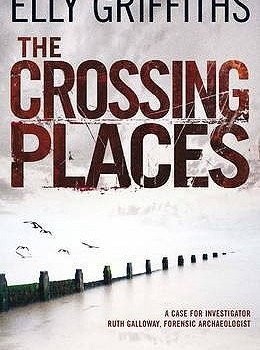 Book Review: The Crossing Places by Elly Griffiths