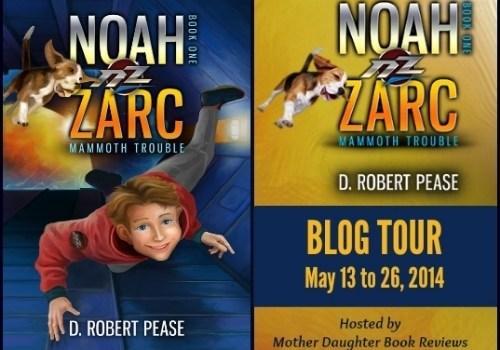 Book Review & Blog Tour: Noah Zarc by D Robert Pease