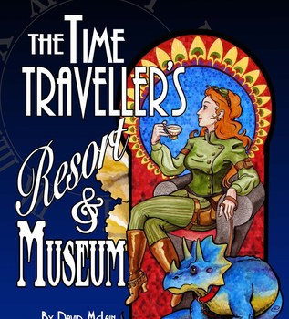 Book Review   The Time Travellers Resort and Museum by David McLain