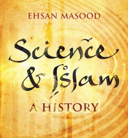 Book Review | Science and Islam by Ehsan Mahsood