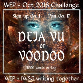 #WEP Flash Fiction | Deja Vu or Voodoo?