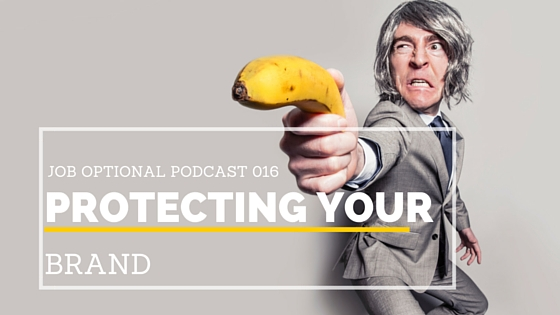 How to Protect your Brand. Job Optional Podcast - JenaeNicole.com