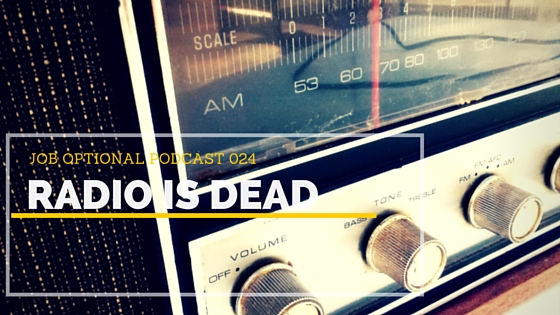 Radio is Dead 1 Job Optional Podcast 024 JenaeNicole.com