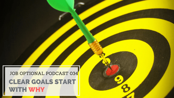 Clear Goals Start with WHY Job Optional Podcast Jenae Duarte