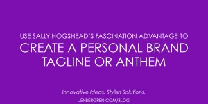personal branding fascination advantage tagline anthem sally hogshead