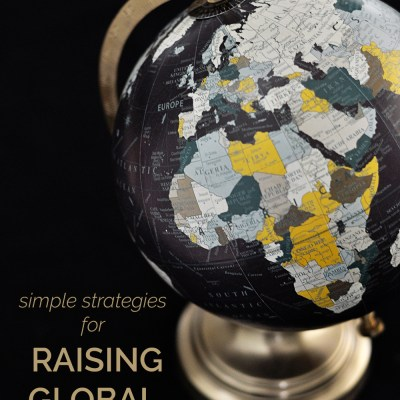 Simple Strategies for Raising Global Citizens