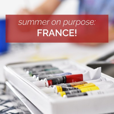 Summer On Purpose: France!