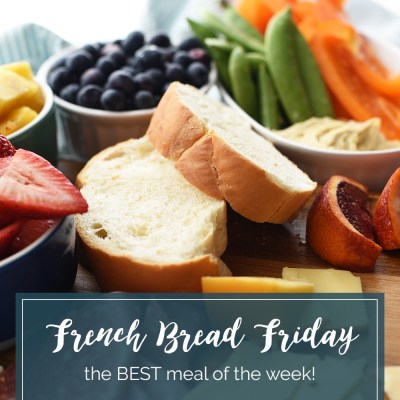 French Bread Friday is My Favorite