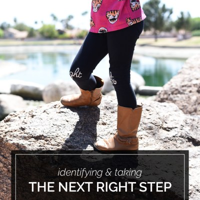 Identifying + Taking the Next Right Step