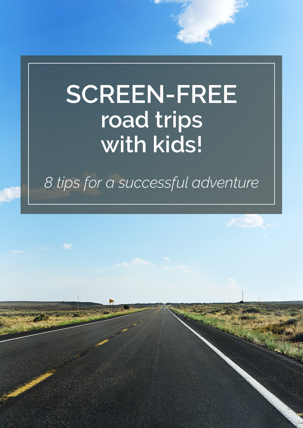 8 tips for a successful screen-free road trip with kids. It can be done AND it can be fun!