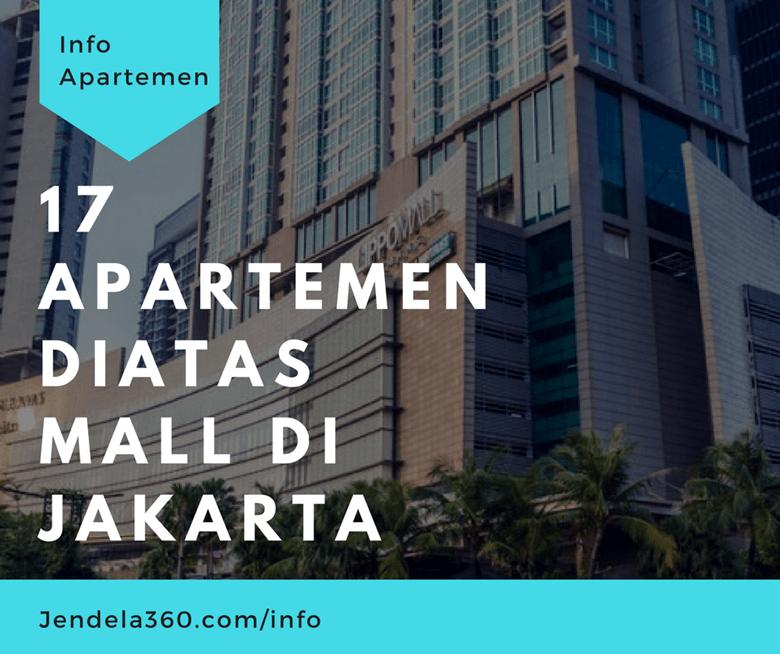 17 Apartemen Di atas Mall di Jakarta