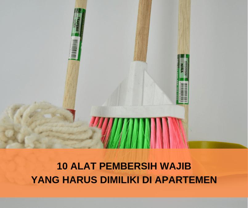 10 Alat Pembersih Wajib Yang Harus Anda Miliki Di Apartemen