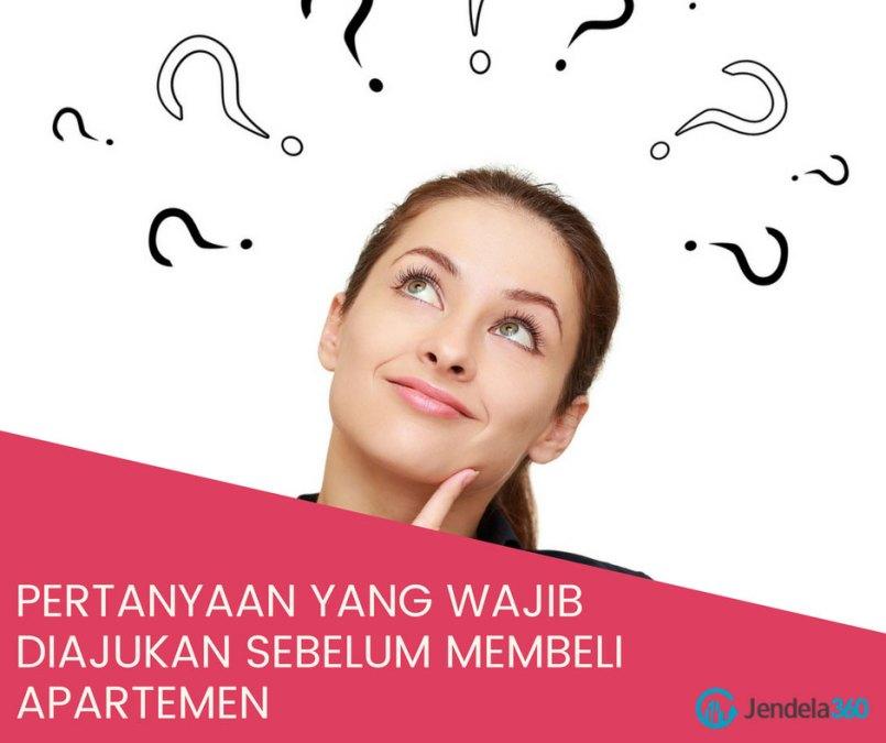 Pertanyaan-pertanyaan Ini Perlu Anda Tanyakan Sebelum Membeli Apartemen