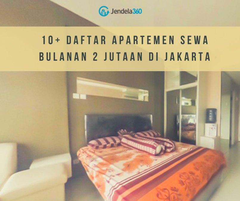 Anda Sedang Cari Apartemen? Ini Daftar Apartemen Dengan Harga Sewa 2 Jutaan di Jakarta