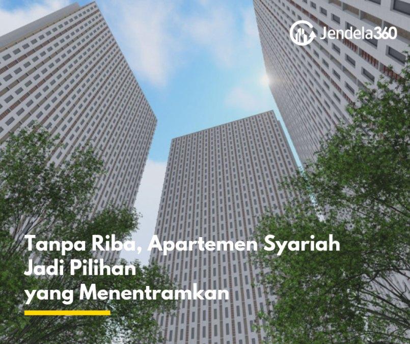 Tanpa Riba, Apartemen Syariah Jadi Pilihan Yang Menentramkan