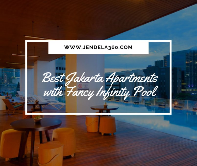 Best Jakarta Apartments with Fancy Infinity Pool