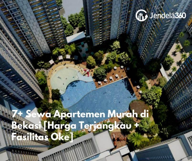 7+ Sewa Apartemen Murah di Bekasi [Harga Terjangkau + Fasilitas Oke]