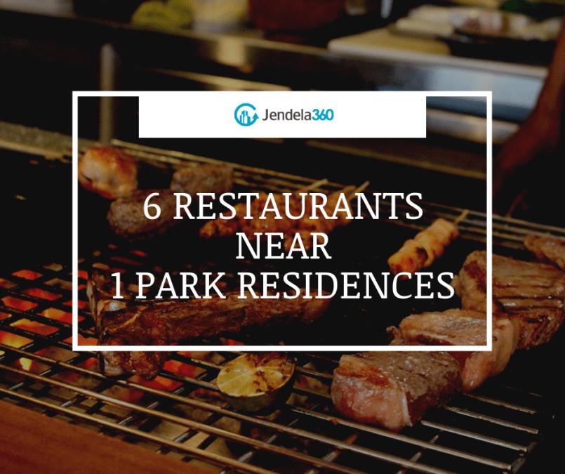 6 Restaurants near 1 Park Residence