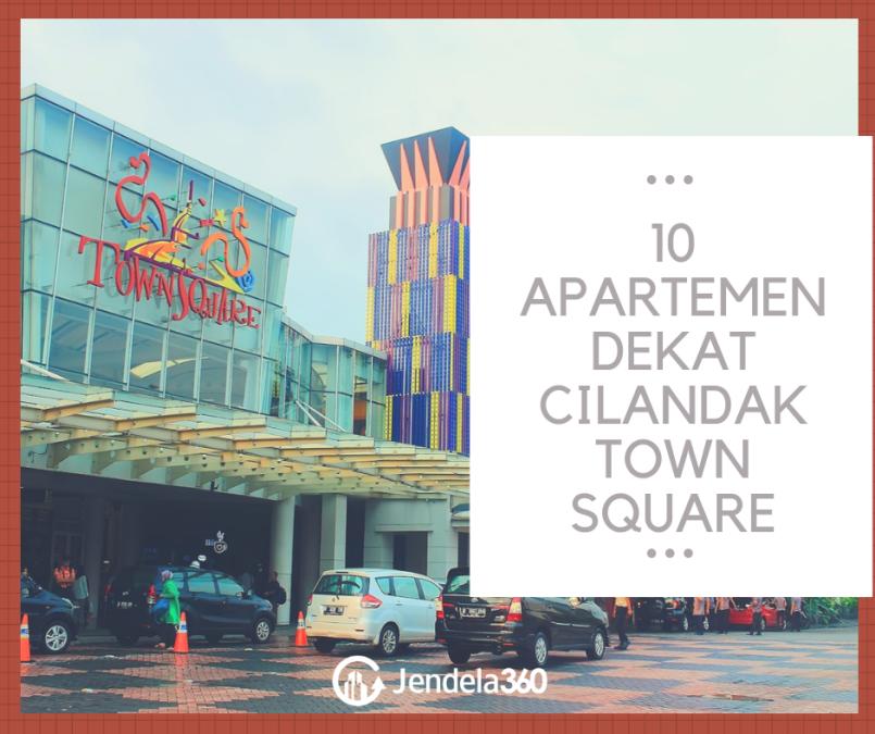 10 Apartemen Dekat Cilandak Town Square Beserta Harga Sewanya